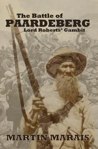 The Battle of Paardeberg: Lord Roberts' Gambit