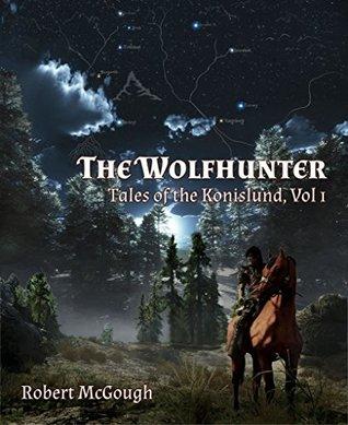 The Wolfhunter: Tales of the Konislund, Vol. 1