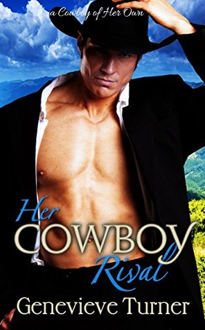 Her Cowboy Rival (A Cowboy of Her Own #4)