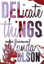 Delicate Things Pdf Book
