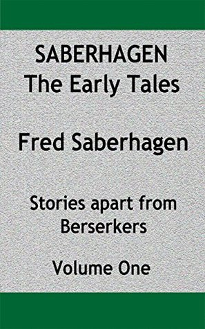 Saberhagen The Early Tales: Stories apart from Berserkers