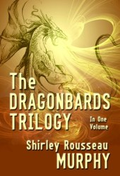The Dragonbards Trilogy: Complete in One Volume