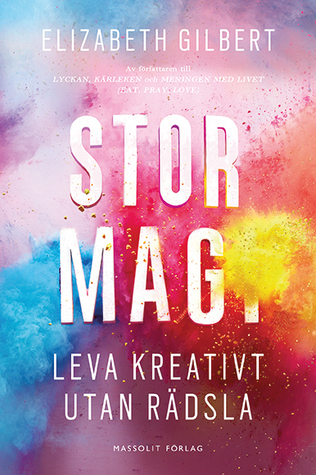 Stor magi: Leva kreativt utan rädsla
