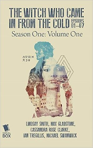 The Witch Who Came in From the Cold - Season One Volume One (The Witch Who Came In From The Cold #1-7)