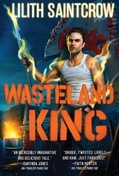 Wasteland King (Gallow and Ragged, #3)