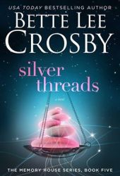 Silver Threads (Memory House #5)