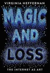 Magic and Loss: The Internet as Art Book Pdf