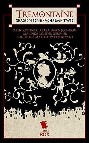 Tremontaine: Season One Volume Two (Tremontaine #1.8-1.13)