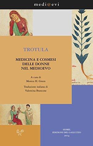 Trotula. Medicina e cosmesi delle donne nel Medioevo