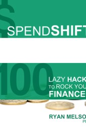 Spendshift: 100 Lazy Hacks to Rock Your Finances