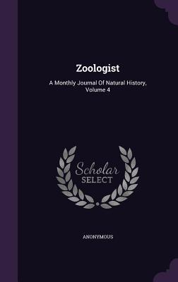 Zoologist: A Monthly Journal of Natural History, Volume 4