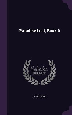 Paradise Lost, Book 6