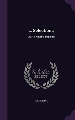 Selections: Chiefly Autobiographical