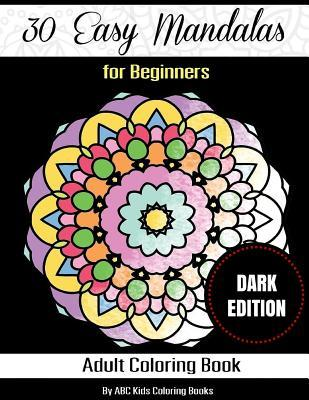 30 Easy Mandalas for Beginners Adult Coloring Book: Sacred Mandala Designs and Patterns Coloring Books for Adults