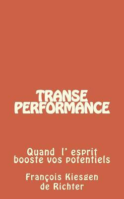 Transe Performance: Quand L Esprit Booste Vos Potentiels