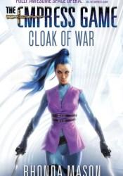 Cloak of War (The Empress Game Trilogy, #2) Pdf Book