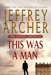 This Was a Man (The Clifton Chronicles, #7) Book Pdf