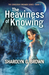 The Heaviness of Knowing
