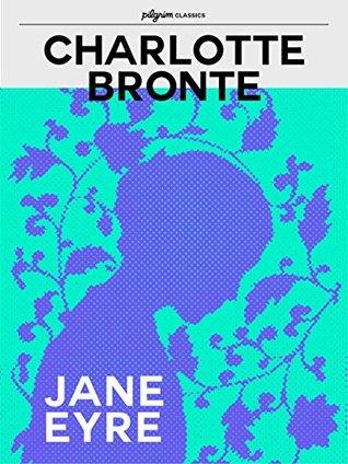 Jane Eyre (Pilgrim Classics Annotated)