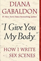 ″I Give You My Body . . .″: How I Write Sex Scenes Book Pdf