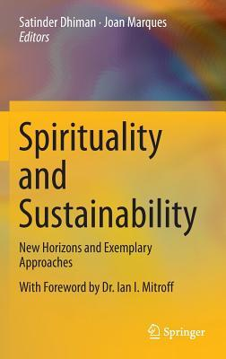 Spirituality and Sustainability: New Horizons and Exemplary Approaches