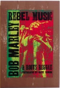 Rebel Music: Bob Marley and Roots Reggae