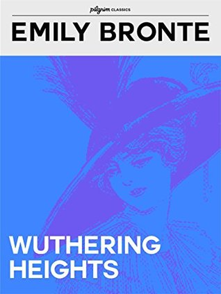 Wuthering Heights (Pilgrim Classics Annotated)