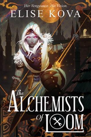 The Alchemists of Loom (Loom Saga #1) – Elise Kova