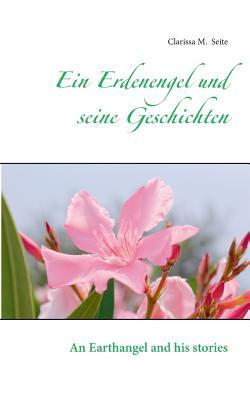 Ein Erdenengel und seine Geschichten: An Earthangel and his stories