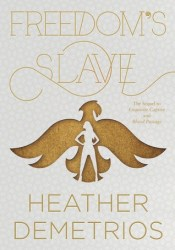 Freedom's Slave (Dark Caravan Cycle, #3) Pdf Book