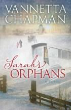 Sarah's Orphans by Vannetta Chapman