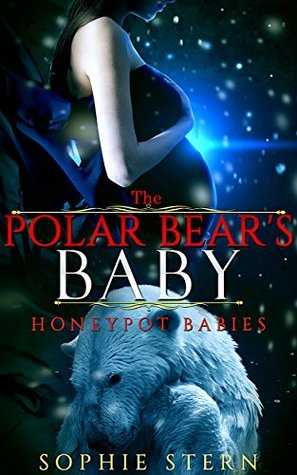 The Polar Bear's Baby (Honeypot Babies, #1)