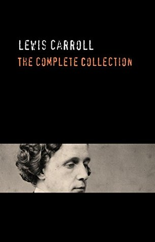 Lewis Carroll: The Complete Collection