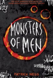 Monsters of Men (Chaos Walking, #3)