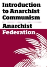 Introduction to Anarchist Communism