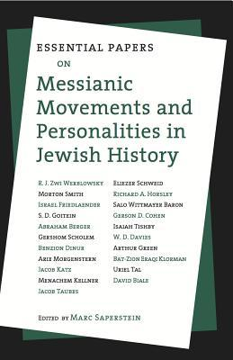Essential Papers on Messianic Movements and Personalities in Jewish History