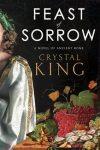 Feast of Sorrow by Crystal King