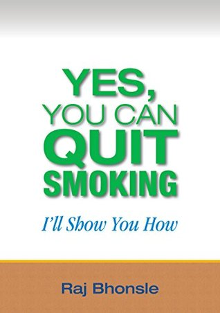 Yes,You Can Quit Smoking: I'll Show You How