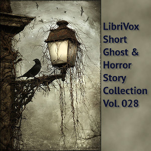 LibriVox Short Ghost and Horror Collection 028