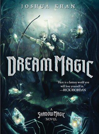 Dream Magic (Shadow Magic, #2)