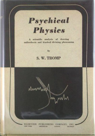 Psychical Physics: A Scientific Analysis of Dowsing, Radiestesia, and Kindred Divining Phenomena