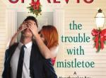 Review: The Trouble with Mistletoe (Heartbreaker Bay, #2) by Jill Shalvis