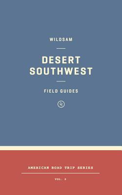 Desert Southwest (Wildsam Field Guide, #9)