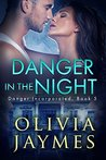 Danger In The Night (Danger Incorporated Book 5)
