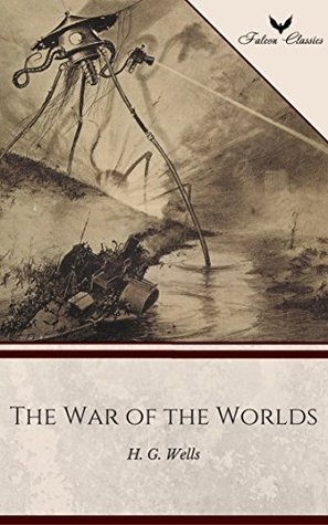 The War of the Worlds (Falcon Classics) [The 50 Best Classic Books Ever - # 46]
