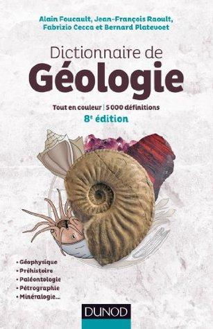Dictionnaire de Géologie - 8e éd.: Tout en couleur - 5000 définitions - Français/Anglais