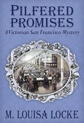 Pilfered Promises (A Victorian San Francisco Mysteries, #5) Book Pdf