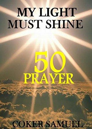 MY LIGHT MUST SHINE 50 PRAYER POINTS