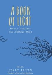 A Book of Light: When a Loved One Has a Different Mind Pdf Book