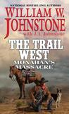 Monahan's Massacre (The Trail West, #2)